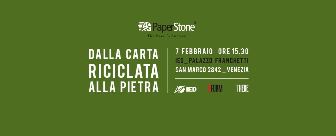 """PaperStone """"Dalla Carta riciclata alla Pietra"""" @ IED Venezia"""